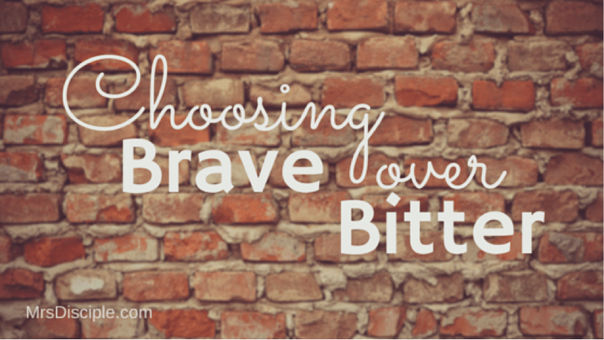 Choosing Brave Over Bitter