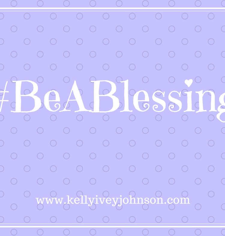 #BeABlessing: Five Minute Friday Reflection